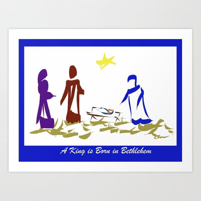 A King is Born in Bethlehem DP150903b Art Print.