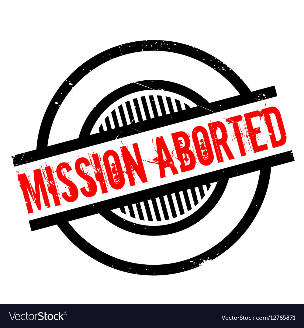 Mission Aborted rubber stamp.