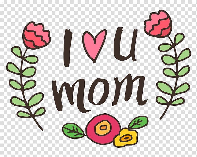 I love u mom , Mother\\\'s Day Love , I love you mom.