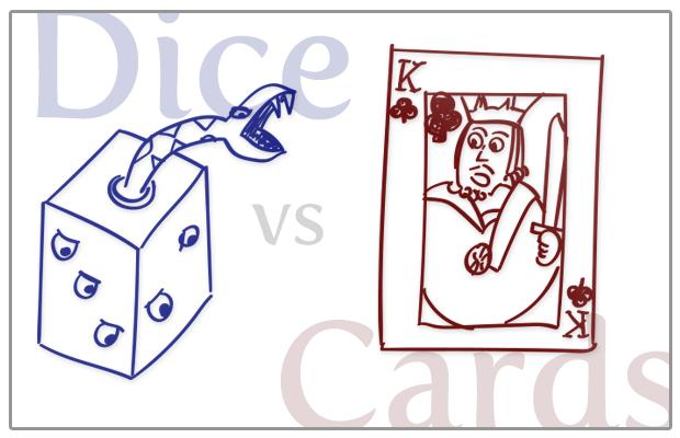 Mechanics Face Off: Dice vs. Cards.