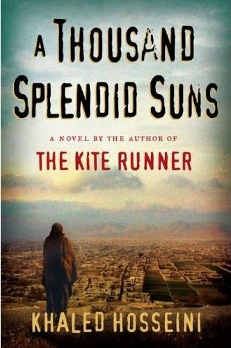 Khaled Hosseini. A Thousand Splendid Suns.