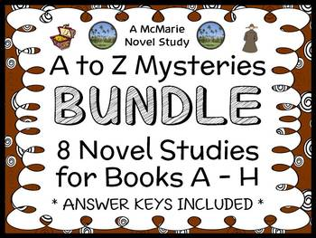 A to Z Mysteries BIG BUNDLE : 8 Novel Studies for Books A.