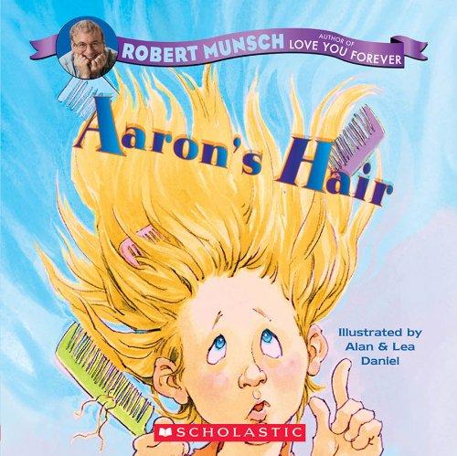Aaron\'s Hair: Robert Munsch, Alan Daniel, Lea Daniel.
