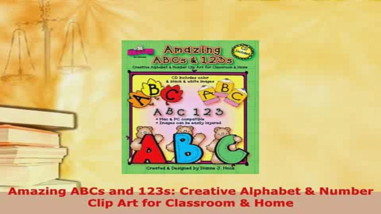 Download Amazing ABCs and 123s Creative Alphabet Number Clip Art for  Classroom Home Read Online.