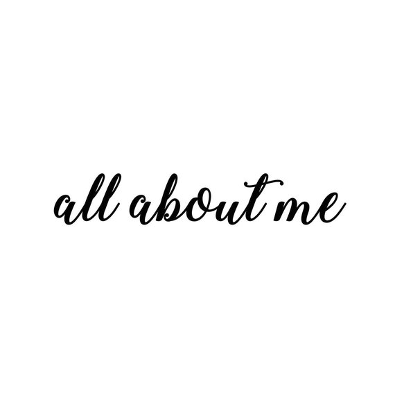 all about me Letter Phrase Graphics SVG Dxf EPS Png Cdr Ai Pdf.