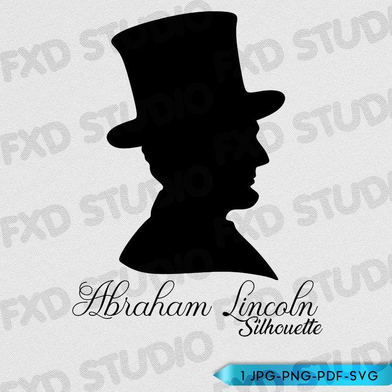 Abraham Lincoln Silhouette Clip Art Image, Abraham Lincoln Clip Art,  Abraham Lincoln Black Silhouette, SVG File, Printable.
