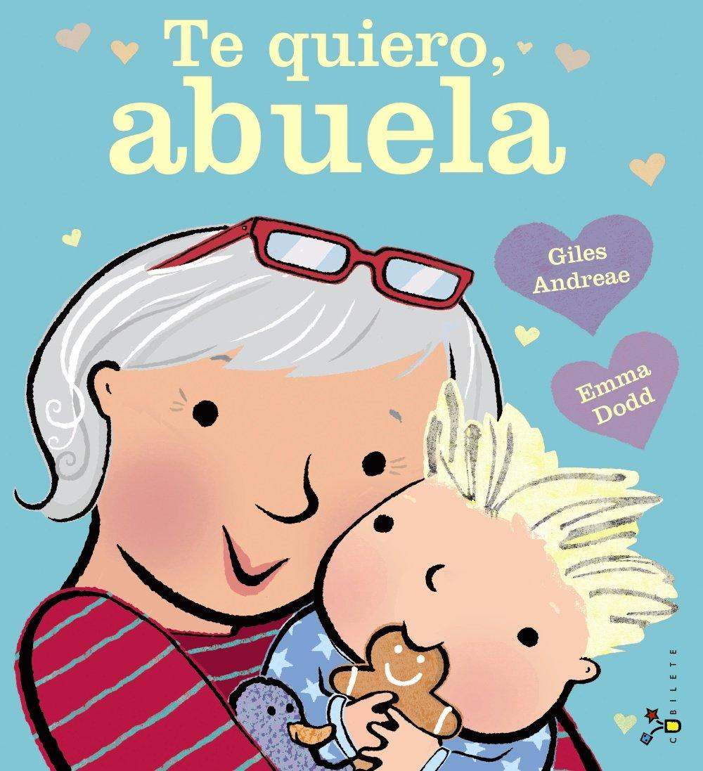 Te quiero, abuela (Spanish Edition): Giles Andreae, Bruño.