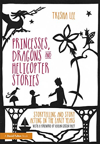 Princesses, Dragons and Helicopter Stories: Storytelling and.