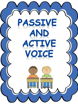 Passive and active voice.