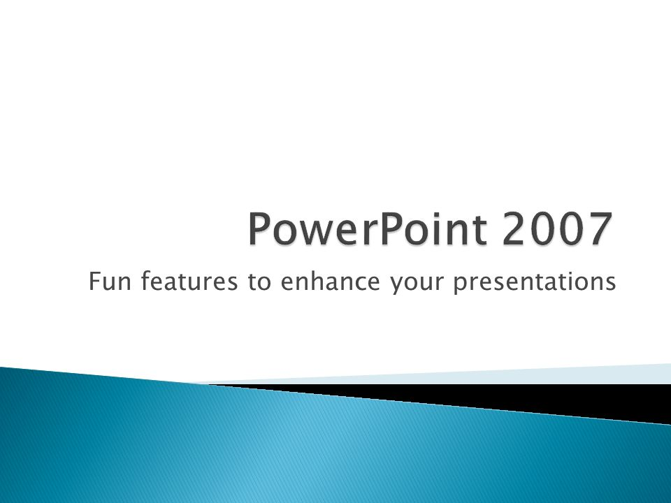 Fun features to enhance your presentations  Add Layouts  Add.