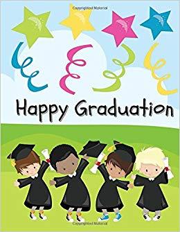 Happy Graduation: Kindergarten Graduation Notebook or.