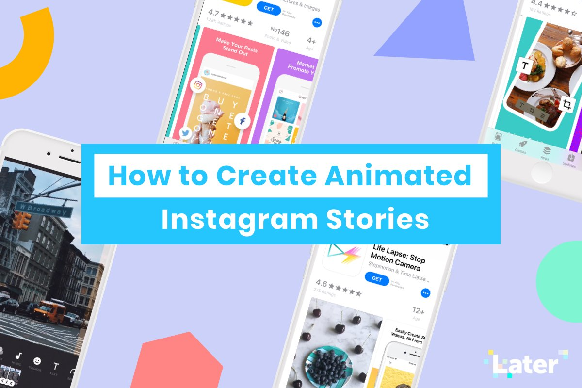 How to Create Animated Instagram Stories: 8 Apps To Make It Easy.