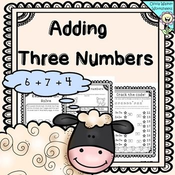 Adding Three Numbers Worksheets. This set contains.