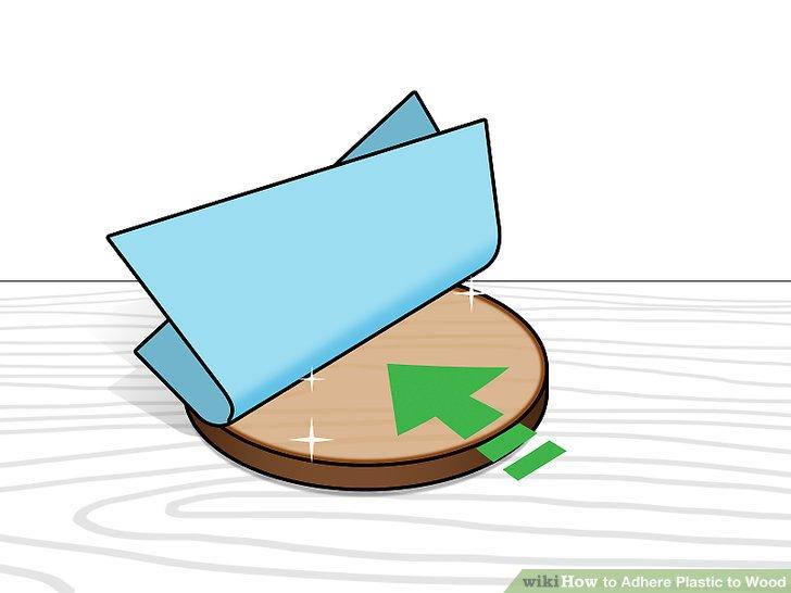 4 Ways to Adhere Plastic to Wood.