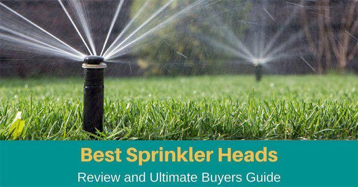 Best Sprinkler Heads 2019 Buying Guide (Updated).