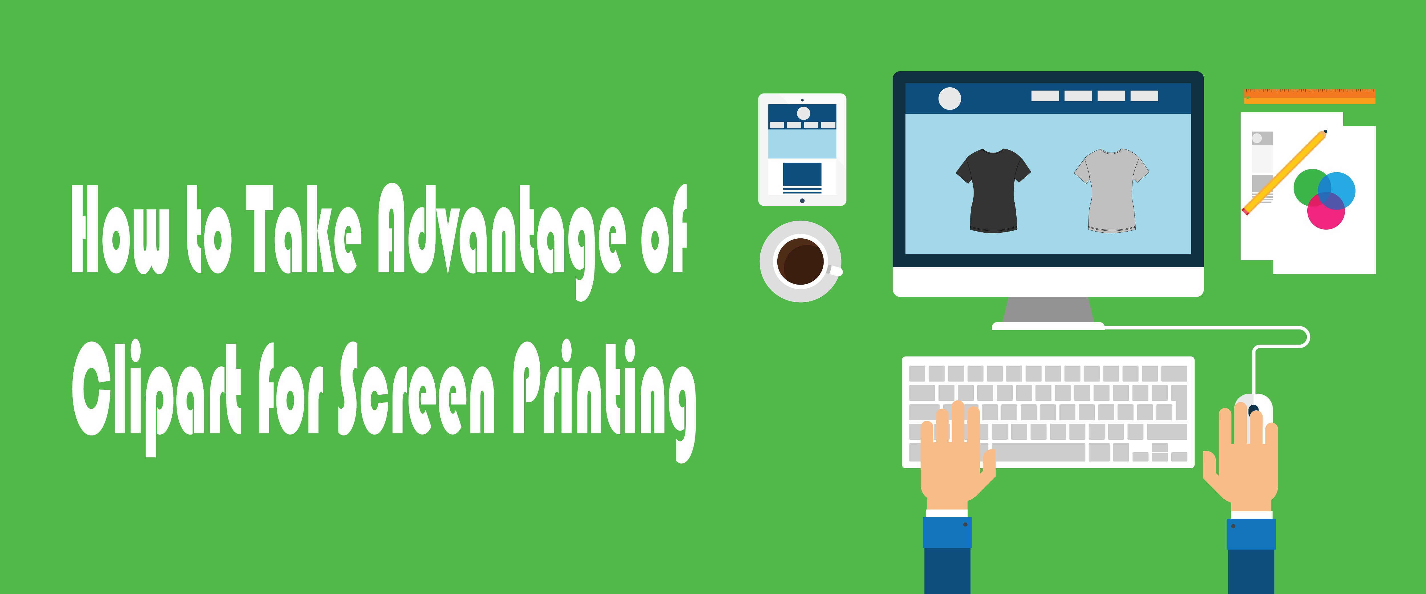 How to Take Advantage of Clipart for Screen Printing.