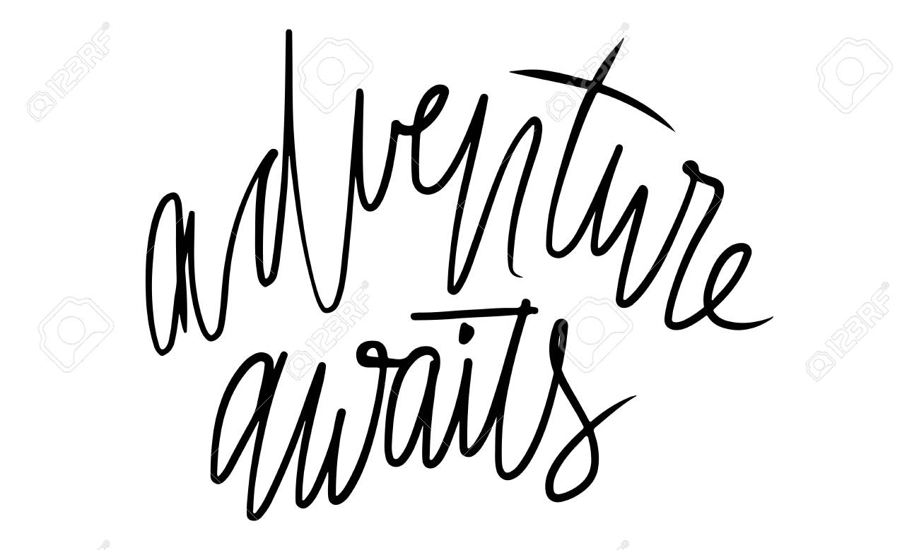Adventure awaits. Motivation quote for your design.