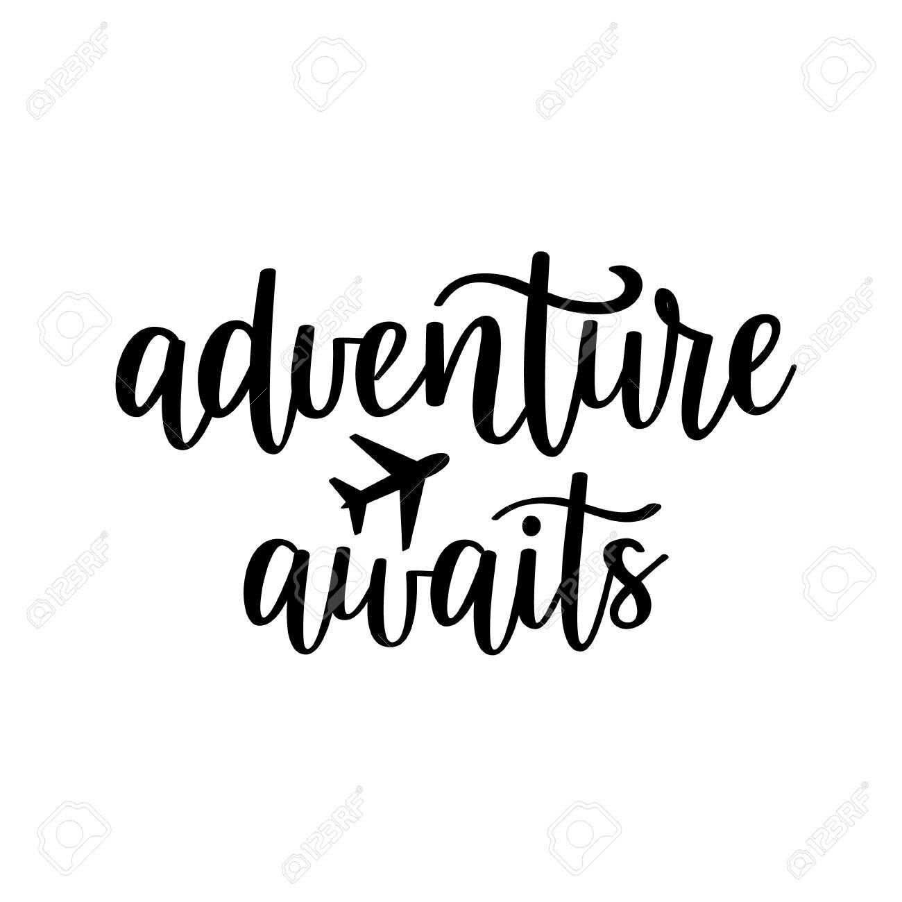 Adventure awaits vector lettering. Motivational inspirational...