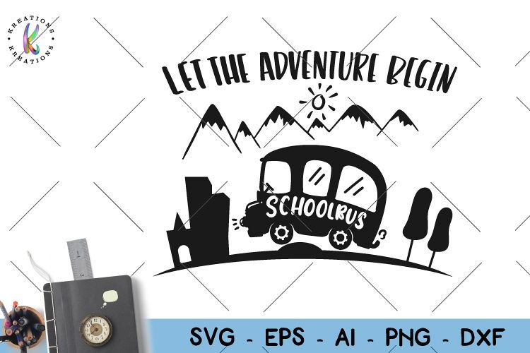 School bus svg back to school svg Let the Adventure Begin.