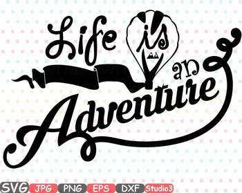 Life is an Adventure clipart birthday mountains svg nature t.
