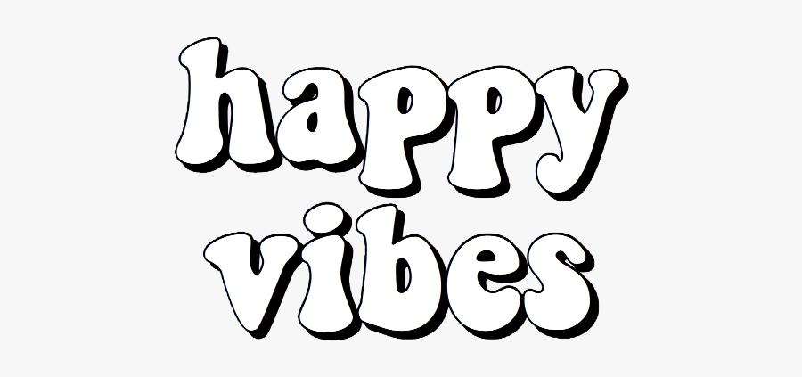happy Vibes, #vsco, #tumblr, #artsy, #aesthetic, #quote.