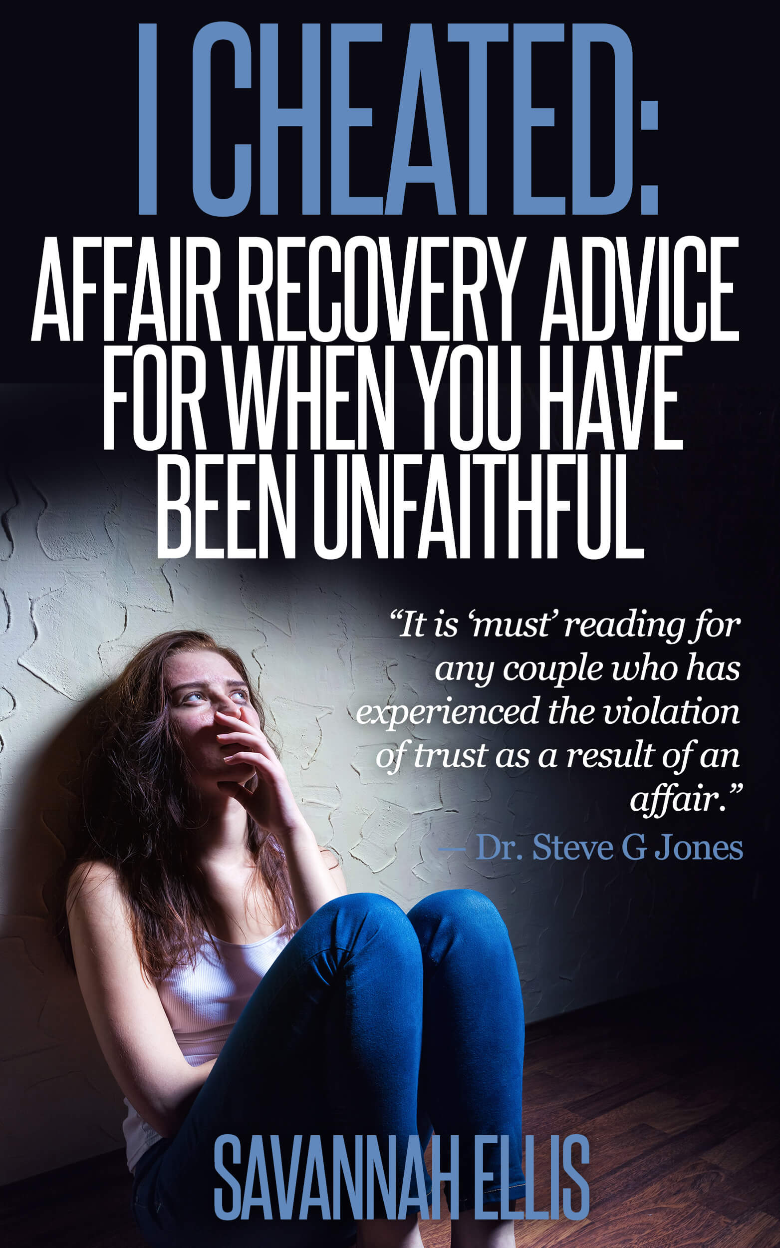 I Cheated: Affair Recovery Advice For When You Have Been.