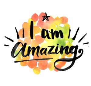 Positive Affirmations: I am amazing and you are too!.