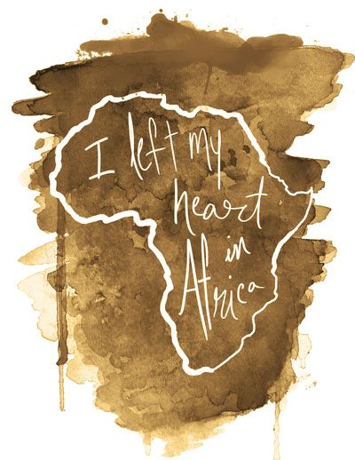 When I went to Africa my heart was whole. When I left Africa.