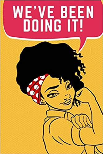 Amazon.com: We\'ve Been Doing It!: African American Rosie the.
