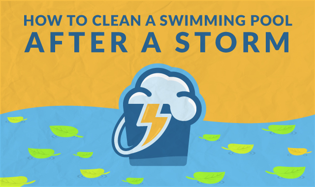 How to Clean a Swimming Pool After a Storm.