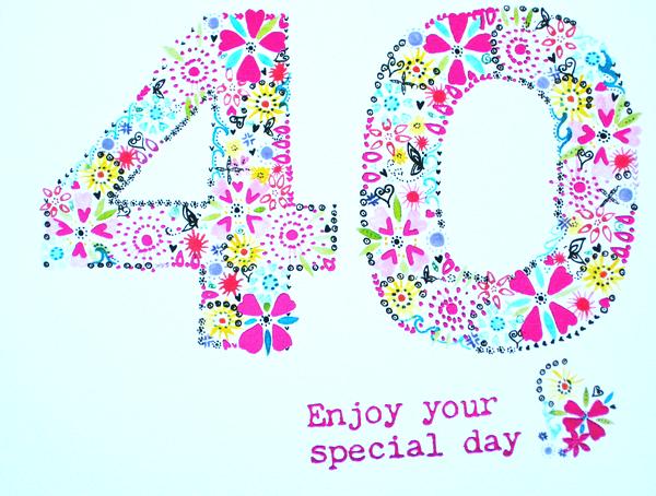 Unique Happy 40th Birthday Wishes.