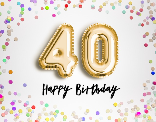 Happy 40th Birthday Messages with Images.