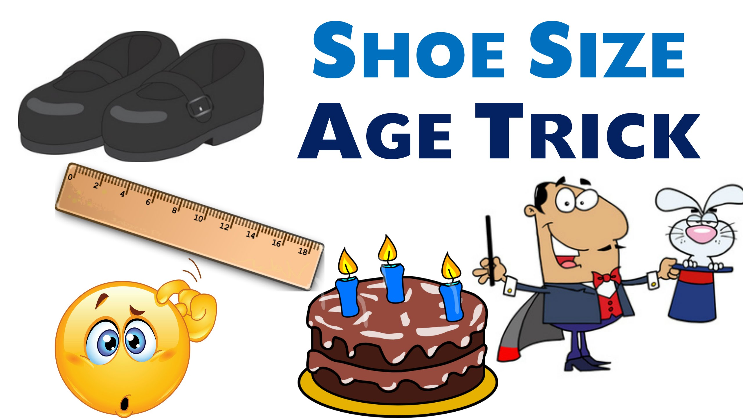 Shoe Size age trick.
