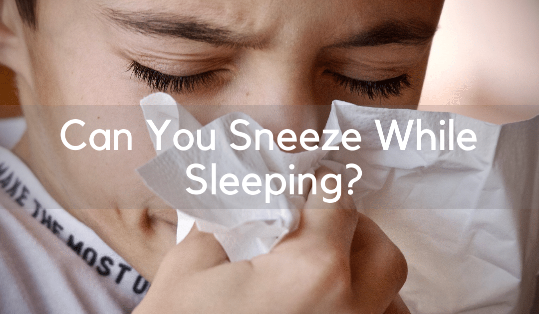 Can You Sneeze While Sleeping? » Counting Sheep Research.