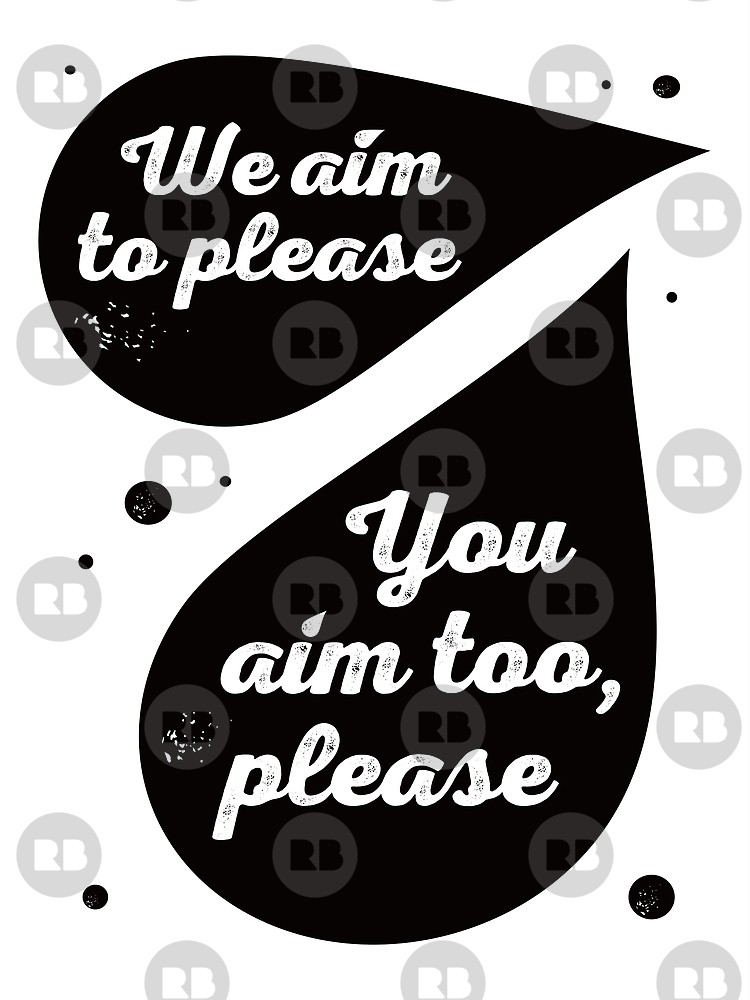 \'We Aim to Please\' Funny Bathroom Sign.