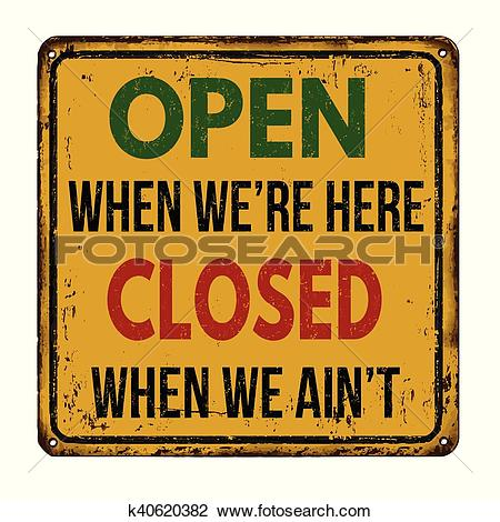Clipart of Open when we're here closed when we ain't vintage metal.