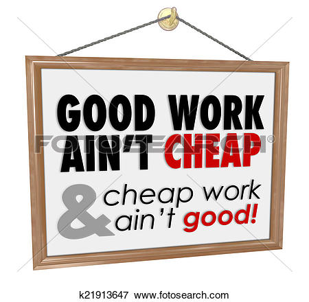 Picture of Good Work Ain't Cheap Store Sign Service Motto Saying.