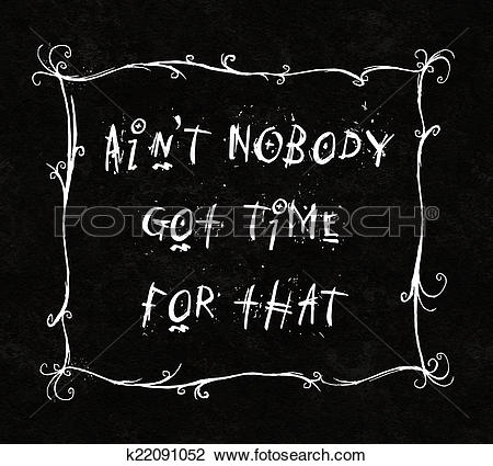 Clip Art of Ain't Nobody Got Time For That humor typography.