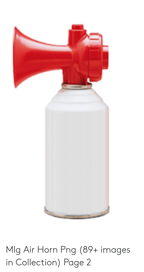 Mlg Air Horn Png 89+ Images in Collection Page 2.
