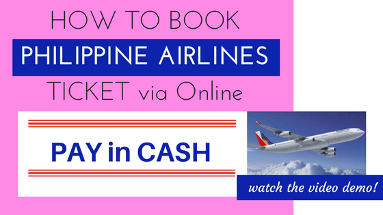 HOW TO BOOK Philippine Airlines Tickets Online and Pay in CASH.
