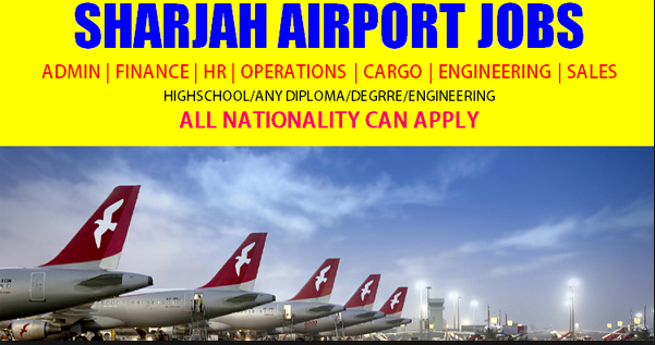 Latest Sharjah Airport Careers & Jobs July 2019.