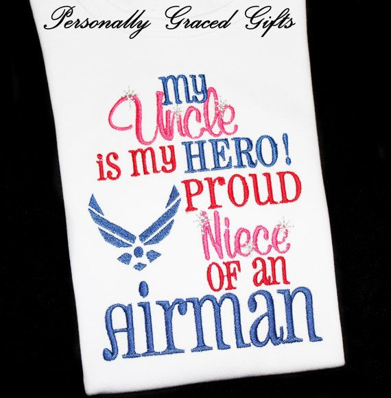 My Uncle is my Hero Proud Niece of an Air Force Airman.