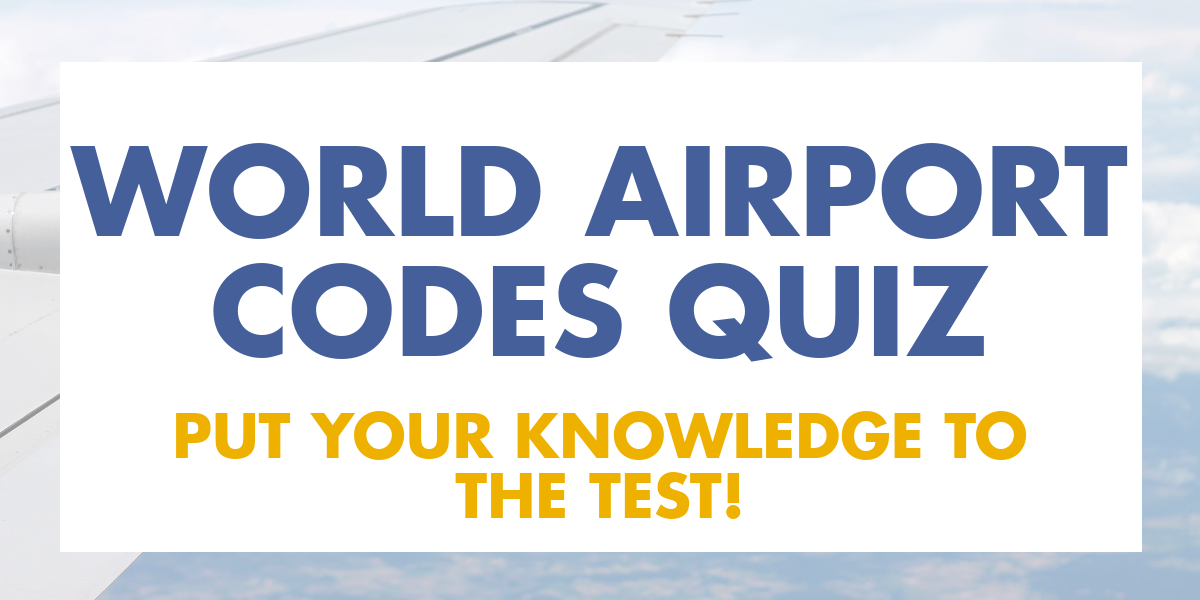 Airport Codes Quiz.