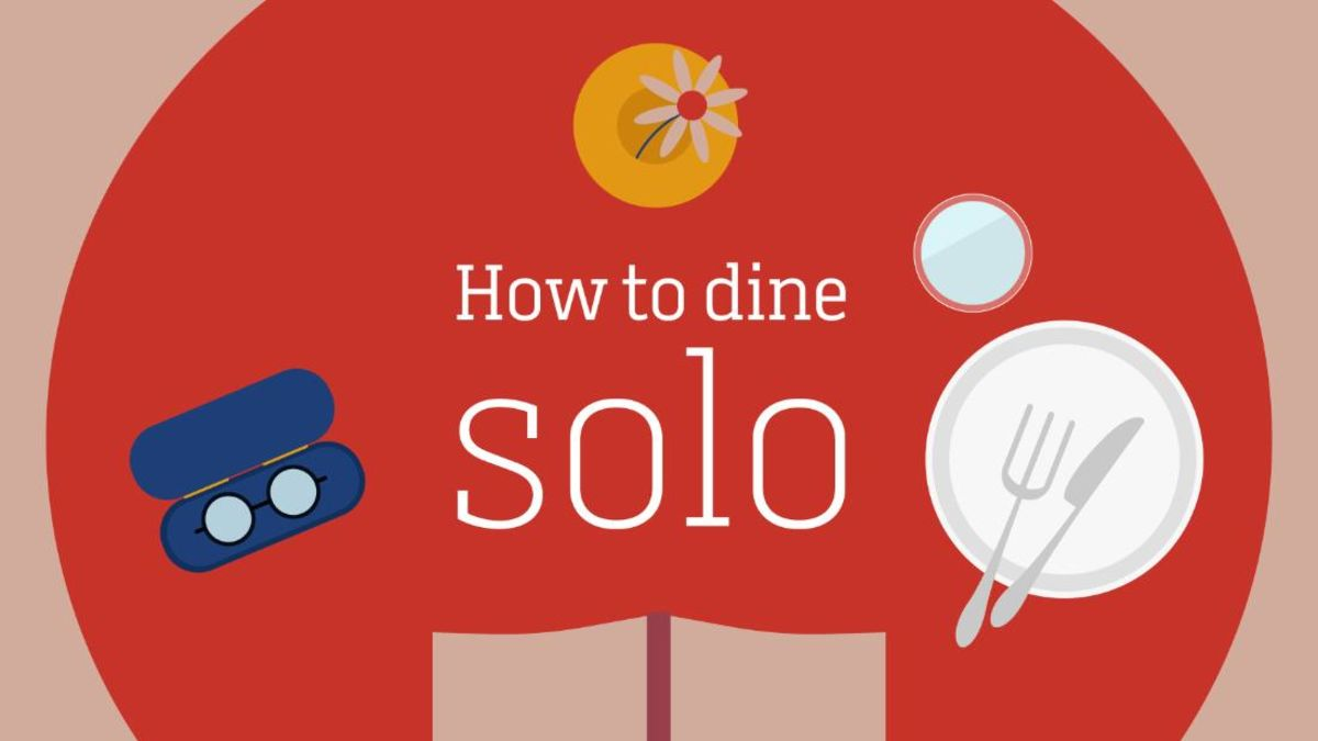 Solo dining: Tips for eating out alone at a restaurant.