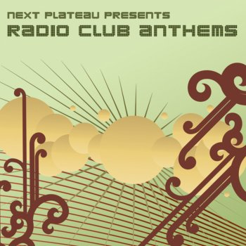 Next Plateau Presents Radio Club Anthems by Various Artists album.