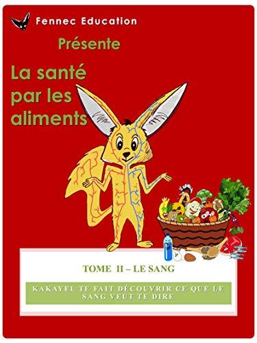 Amazon.com: Le Sang (La santé par les aliments t. 2) (French.