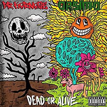 Dead or Alive, Pt. 2 Alive [Explicit] by Dr.Karnage Orsimo.