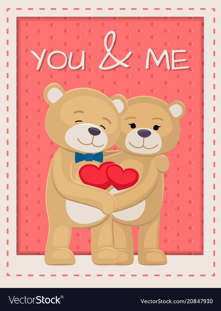 You and me poster with bears lovers holding hearts.