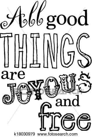 All Good Things Are Joyous and Free Clip Art.