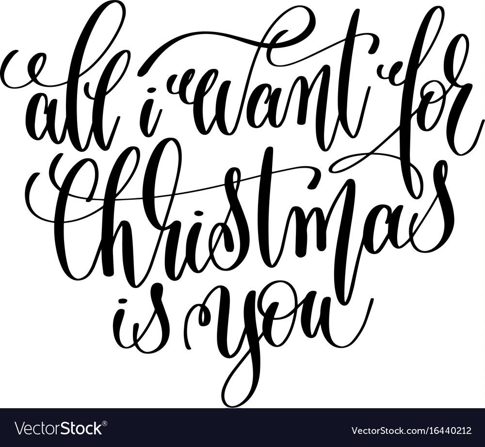 All i want for christmas is you hand lettering.
